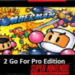 Super Bomberman 2 Go For Pro Edition